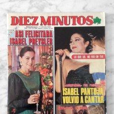Coleccionismo de Revista Diez Minutos: DIEZ MINUTOS - 1985 ISABEL PANTOJA, LOLA FLORES, SARA MONTIEL, M.J. CANTUDO, I. PREYSLER, ANA BELEN. Lote 107283859