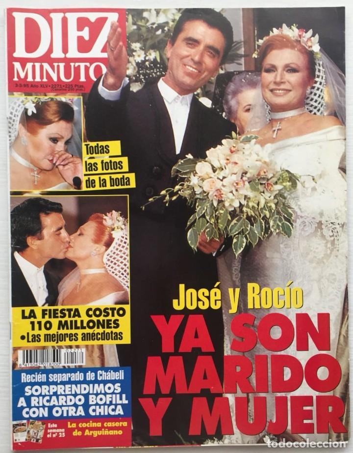 DIEZ MINUTOS Nº 2271 BODA ROCIO JURADO Y ORTEGA CANO (Coleccionismo - Revistas y Periódicos Modernos (a partir de 1.940) - Revista Diez Minutos)