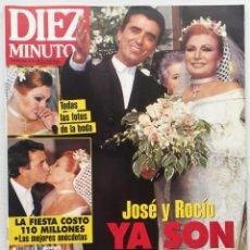Coleccionismo de Revista Diez Minutos: DIEZ MINUTOS Nº 2271 BODA ROCIO JURADO Y ORTEGA CANO. Lote 114842791
