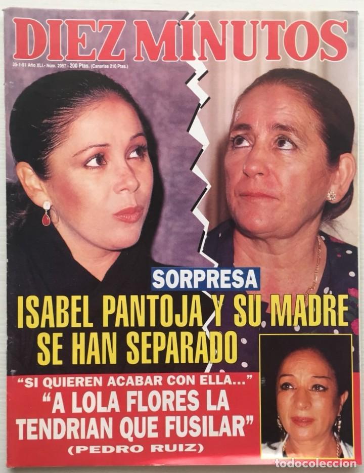 DIEZ MINUTOS Nº 2057 ISABEL PANTOJA / LOLA FLORES (Coleccionismo - Revistas y Periódicos Modernos (a partir de 1.940) - Revista Diez Minutos)