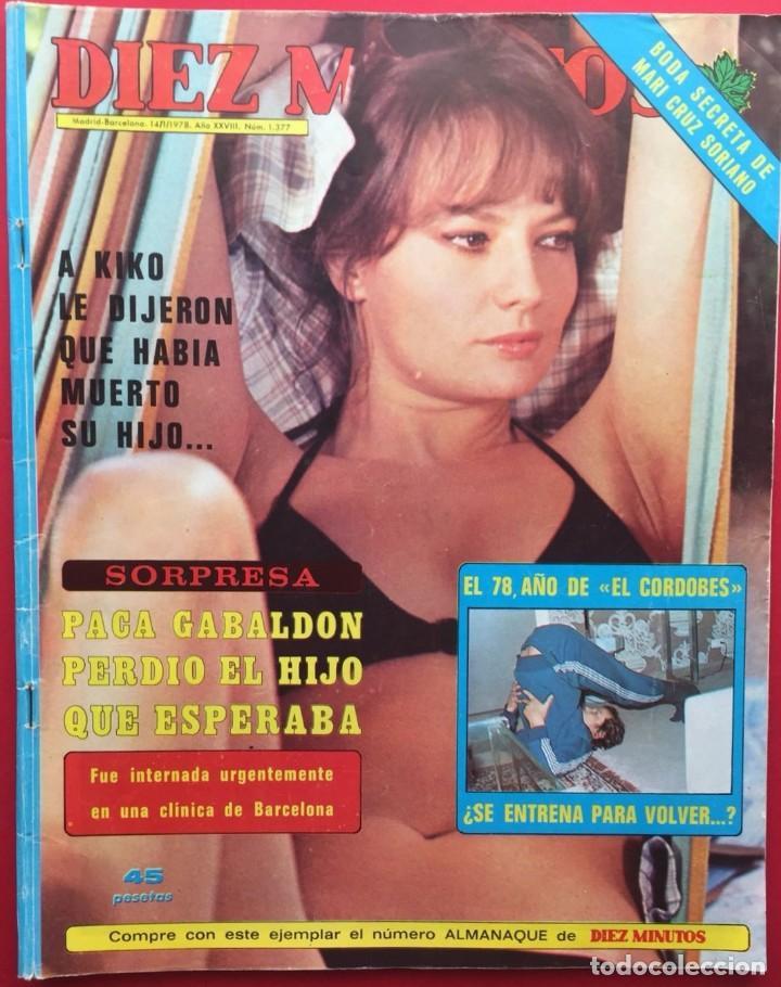 DIEZ MINUTOS Nº 1377 PACA GABALDON /MARI CRUZ SORIANO / EL CORDOBES / PADRE LOLA FLORES (Coleccionismo - Revistas y Periódicos Modernos (a partir de 1.940) - Revista Diez Minutos)
