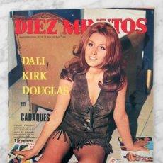 Coleccionismo de Revista Diez Minutos: DIEZ MINUTOS - 1970 - FIORELLA FALTOYANO, SARA MONTIEL, ANA BELÉN, S. DALÍ, MARISOL, CELIA GÁMEZ. Lote 69482093