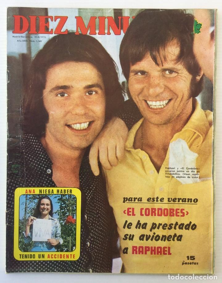REVISTA DIEZ MINUTOS Nº 1140 - 30/06/1973 – RAPHAEL Y EL CORDOBÉS (Coleccionismo - Revistas y Periódicos Modernos (a partir de 1.940) - Revista Diez Minutos)