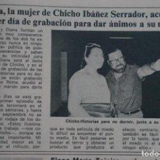 Coleccionismo de Revista Diez Minutos: RECORTE REPORTAJE CLIPPING CHICHO IBAÑEZ SERRADOR DIANA UN,DOS,TRES... DIEZ MINUTOS Nº 1557 PÁG 85. Lote 147933270