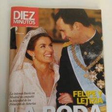 Coleccionismo de Revista Diez Minutos: REVISTA DIEZ MINUTOS, FELIPE Y LETIZIA, LA BODA DEL SIGLO. Lote 151624218