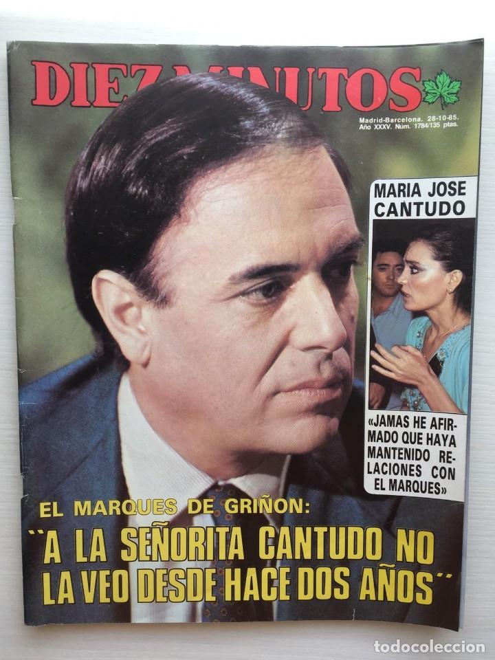 DIEZ MINUTOS NÚMERO 1784 AÑO 1985 (Coleccionismo - Revistas y Periódicos Modernos (a partir de 1.940) - Revista Diez Minutos)