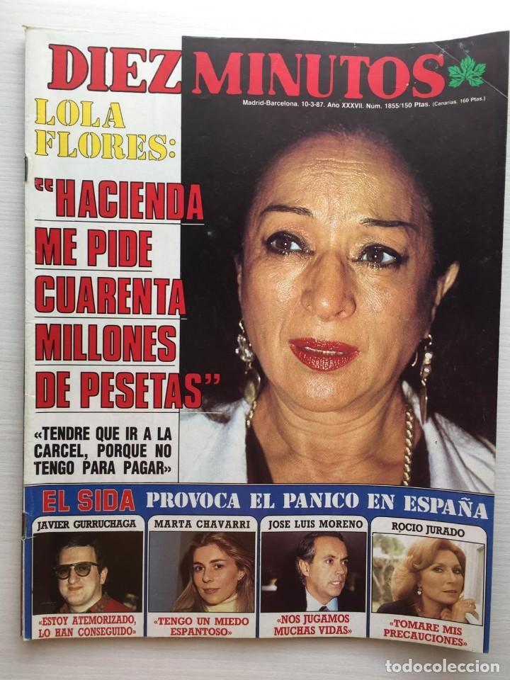 DIEZ MINUTOS NÚMERO 1855 AÑO 1987 LOLA FLORES (Coleccionismo - Revistas y Periódicos Modernos (a partir de 1.940) - Revista Diez Minutos)