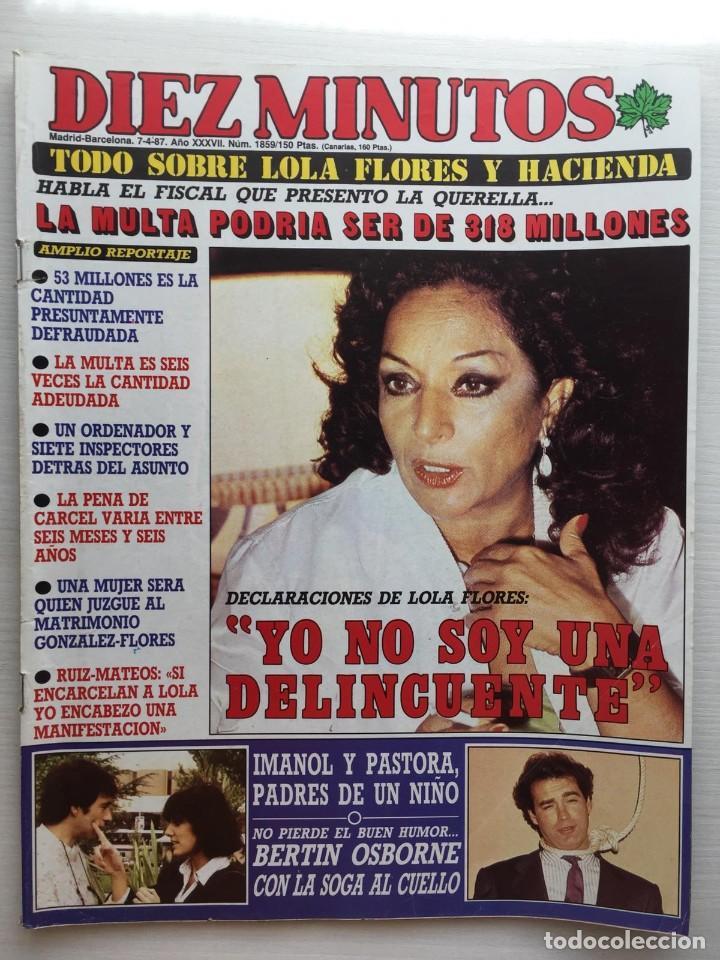 DIEZ MINUTOS NÚMERO 1859 AÑO 1987 LOLA FLORES (Coleccionismo - Revistas y Periódicos Modernos (a partir de 1.940) - Revista Diez Minutos)