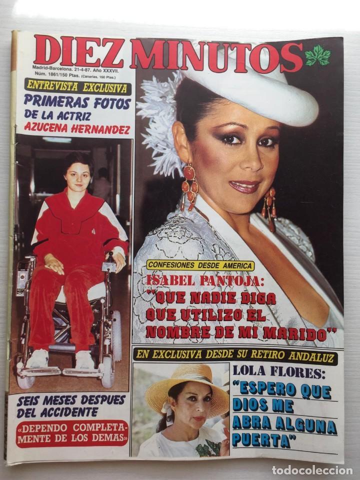 DIEZ MINUTOS NÚMERO 1861 AÑO 1987 ISABEL PANTOJA LOLA FLORES (Coleccionismo - Revistas y Periódicos Modernos (a partir de 1.940) - Revista Diez Minutos)