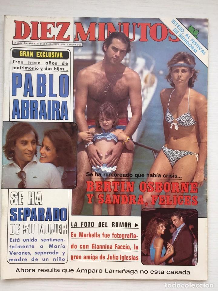 DIEZ MINUTOS Nº 1617 BERTIN OSBORNE PABLO ABRAIRA (Coleccionismo - Revistas y Periódicos Modernos (a partir de 1.940) - Revista Diez Minutos)