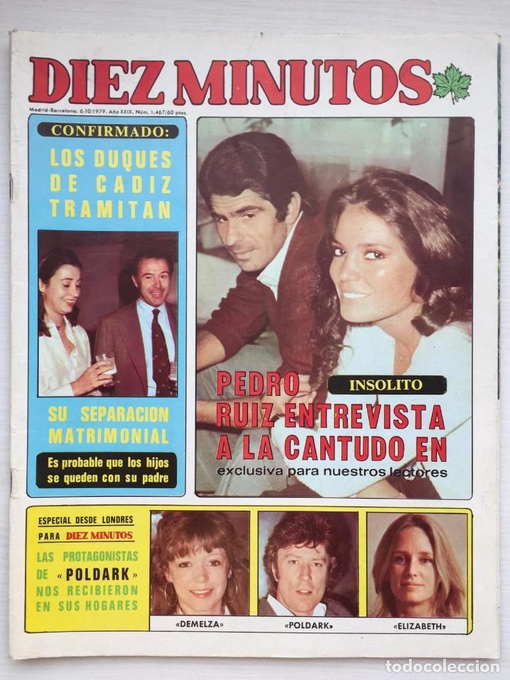 DIEZ MINUTOS 1467 MARIA JOSE CANTUDO BARBARA REY POSTER ROBIN ELLIS ESPECIAL ANNE PARILLAUD (Coleccionismo - Revistas y Periódicos Modernos (a partir de 1.940) - Revista Diez Minutos)