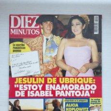 Coleccionismo de Revista Diez Minutos: DIEZ MINUTOS 2257 ISABEL PANTOJA ISABEL GEMIO ANTONIA DELLATTE LINA MORGAN BARBARA REY ROCIO DURCAL. Lote 160673566