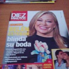 Coleccionismo de Revista Diez Minutos: REVISTA DIEZ MINUTO. JUNIO 2019. BELEN ESTEBAN. TANA RIVERA. TERESA CAMPOS Y TOÑO MORENO. BBB. Lote 172324232