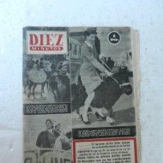 Coleccionismo de Revista Diez Minutos: REVISTA DIEZ MINUTOS Nº 86 ABRIL 1953. EN ESTE NÚMERO: FERIA DE SEVILLA, AVA GARDNER, EVA PERÓN.... Lote 172345388