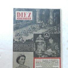 Coleccionismo de Revista Diez Minutos: REVISTA DIEZ MINUTOS Nº 93 JUNIO 1953. EN ESTE NÚMERO: LONDRES, JORNADA JUBILOSA DE LA CORONACIÓN.... Lote 172363122