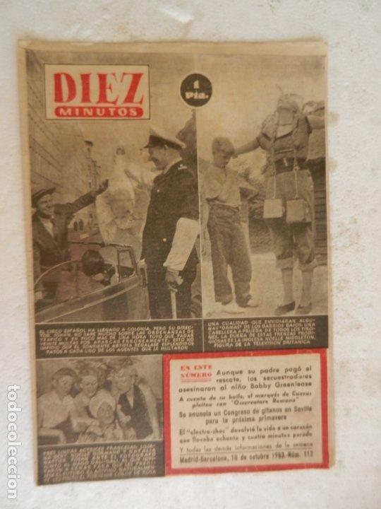 REVISTA DIEZ MINUTOS Nº 112 OCTUBRE 1953. EN ESTE NÚMERO: EL CIRCO ESPAÑOL HA LLEGADO A COLONIA... (Coleccionismo - Revistas y Periódicos Modernos (a partir de 1.940) - Revista Diez Minutos)