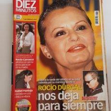 Coleccionismo de Revista Diez Minutos: REVISTA 10 MINUTOS. Nº 2850. 7 ABRIL 2006. ROCIO DURCAL NOS DEJA PARA SIEMPRE. TDKR64. Lote 174909593