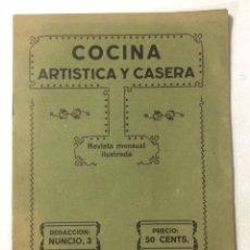 Coleccionismo de Revista Diez Minutos: COCINA ARTISTICA Y CASERA. REVISTA MENSUAL ILUSTRADA. MADRID, 1917. NUMERO 3. AÑO I. . Lote 175582480