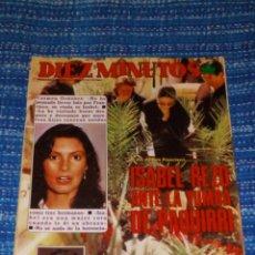 Coleccionismo de Revista Diez Minutos: VENDO REVISTA 10 MINUTOS, 20/10/1984 (ISABEL PANTOJA REZÓ ANTE LA TUMBA DE PAQUIRRI), VER FOTOS.. Lote 197052657