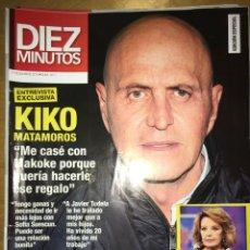 Coleccionismo de Revista Diez Minutos: DIEZ MINUTOS - NÚM: 3511 - DICIEMBRE 2018 - KIKO MATAMOROS ME CASÉ CON MAKOKE PORQUE QUERÍA HACERLE.. Lote 201555482