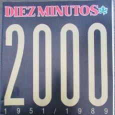 Coleccionismo de Revista Diez Minutos: REVISTA DIEZ MINUTOS Nº 2000 1989 IMAGENES Y RECUERDOS DE TREINTA Y NUEVE AÑOS DE PERIODISMO. Lote 204973743