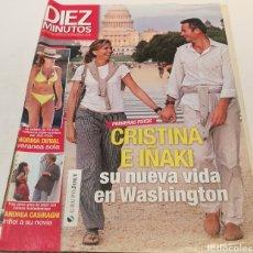 Coleccionismo de Revista Diez Minutos: DIEZ MINUTOS , CRISTINA Y IÑAKI , SU NUEVA VIDA EN WASHINGTON. Lote 212927932