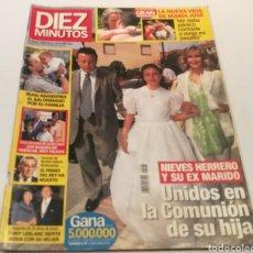 Coleccionismo de Revista Diez Minutos: DIEZ MINUTOS , NIEVES HERRERO Y SU EX MARIDO , EL PRIMO DEL REY A MUERTO. Lote 212942377