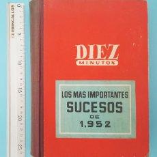 Coleccionismo de Revista Diez Minutos: TOMO REVISTA DIEZ MINUTOS LOS MAS IMPORTANTES SUCESOS DE 1952 6 ENE AL 27 DIC, ENCUADERNADAS. Lote 214833480