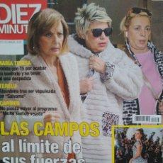 Coleccionismo de Revista Diez Minutos: REVISTA DIEZ MINUTOS. NÚMERO 3536. 29 MAYO 2019. LAS CAMPOS AL LÍMITE DE SUS FUERZAS.. Lote 221120488