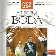 Coleccionismo de Revista Diez Minutos: REVISTA DIEZ MINUTOS ALBUM BODA FELIPE Y LETIZIA, MAYO 2004. Lote 259847825