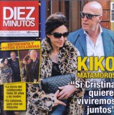 Coleccionismo de Revista Diez Minutos: REVISTA DIEZ MINUTOS NUMERO 3519 KIKO MATAMOROS. Lote 280471603