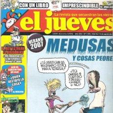 Coleccionismo de Revista El Jueves: 1 EJEMPLAR REVISTA EL JUEVES - Nº 1576 - DEL 8 AL 15 AGOSTO 2007 - MEDUSAS Y COSAS PEORES. Lote 31645285