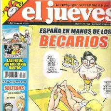 Coleccionismo de Revista El Jueves: 1 EJEMPLAR REVISTA EL JUEVES - Nº 1577 - DEL 15 AL 21 AGOSTO 2007 - ESPAÑA EN MANOS DE LOS BECARIOS. Lote 31645952
