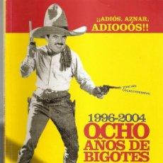 Coleccionismo de Revista El Jueves: EL JUEVES ,,ADIOS AZNAR . Lote 33994308