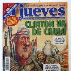 Coleccionismo de Revista El Jueves: EL JUEVES - Nº 1152 -AÑO 99 - CLINTON VA DE CHULO - CON POSTER CENTRAL -. Lote 34111345