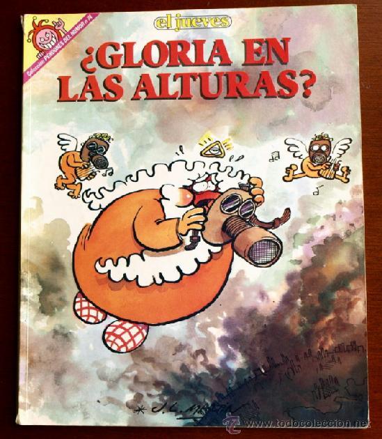 EL JUEVES - ¿ GLORIA EN LAS ALTURAS ? - COLECCION PENDONES DEL HUMOR Nº 74 - (Coleccionismo - Revistas y Periódicos Modernos (a partir de 1.940) - Revista El Jueves)