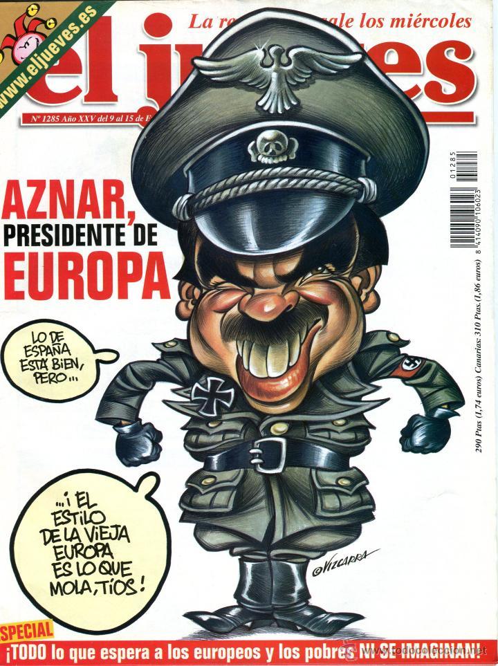 EL JUEVES Nº 1285 POSTER AZNAR I DE ESPAÑA (Coleccionismo - Revistas y Periódicos Modernos (a partir de 1.940) - Revista El Jueves)