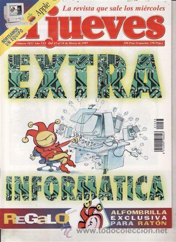 REVISTA EL JUEVES Nº 1033 AÑO 1997. EXTRA INFORMÁTICA. (Coleccionismo - Revistas y Periódicos Modernos (a partir de 1.940) - Revista El Jueves)
