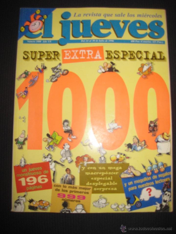 EL JUEVES Nº 1000. SUPER EXTRA ESPECIAL. (Coleccionismo - Revistas y Periódicos Modernos (a partir de 1.940) - Revista El Jueves)