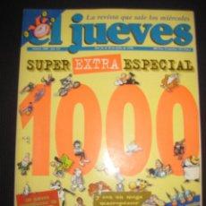 Coleccionismo de Revista El Jueves: EL JUEVES Nº 1000. SUPER EXTRA ESPECIAL.. Lote 44998122
