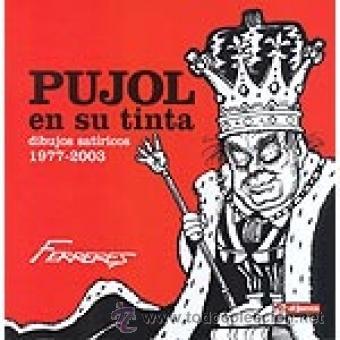 PUJOL EN SU TINTA (1977-2003). FERRERES. EL JUEVES. COMIC (Coleccionismo - Revistas y Periódicos Modernos (a partir de 1.940) - Revista El Jueves)