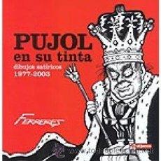Coleccionismo de Revista El Jueves: PUJOL EN SU TINTA (1977-2003). FERRERES. EL JUEVES. COMIC. Lote 45321652
