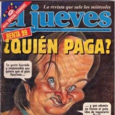 Coleccionismo de Revista El Jueves: RENTA 99-¿QUIEN PAGA?-XXIII DEL 9 AL 15 DE JULIO DE 1999. Lote 47638003