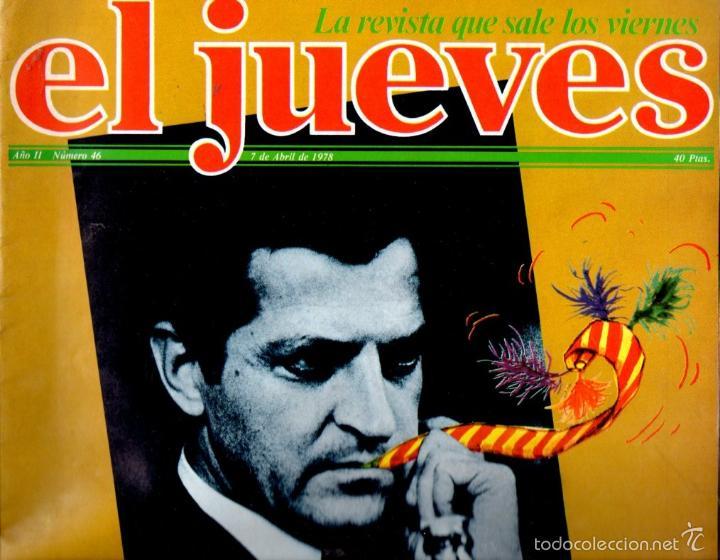 EL JUEVES Nº 46 - 7 ABR. 1978 (Coleccionismo - Revistas y Periódicos Modernos (a partir de 1.940) - Revista El Jueves)