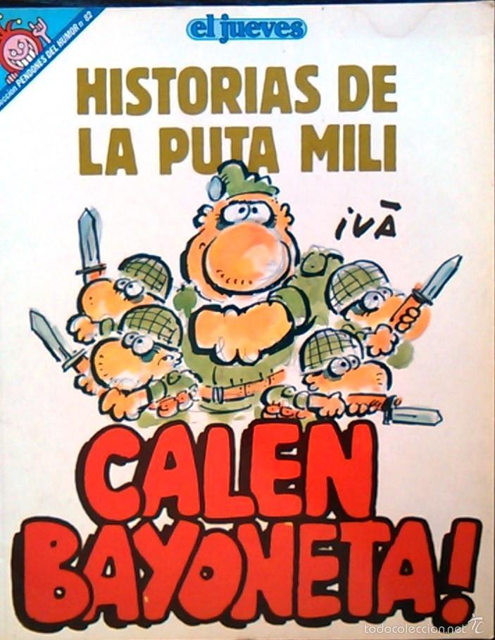 CALEN BAYONETA! HISTORIAS DE LA PUTA MILI, DE IVÁ. PENDONES DEL HUMOR, Nº 82. CÓMIC PARODIA MILITAR. (Coleccionismo - Revistas y Periódicos Modernos (a partir de 1.940) - Revista El Jueves)