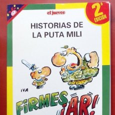 Coleccionismo de Revista El Jueves: COLECCIÓN PENDONES DEL HUMOR 57 - HISTORIAS DE LA PUTA MILI. FIRMES ¡AR! DE IVÀ (SEGUNDA EDICIÓN) . Lote 79873889