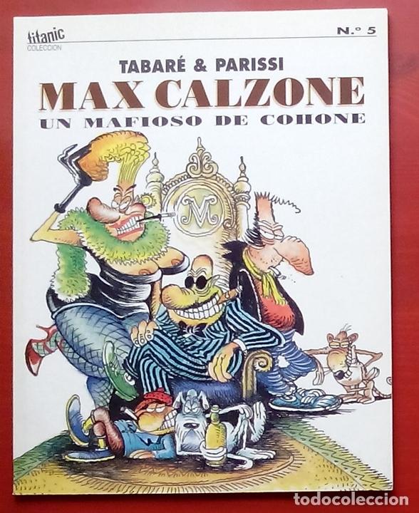 COLECCION TITANIC 5 - MAX CALZONE - UN MAFIOSO DE COHONE DE TABARÉ Y JULIO CÉSAR PARISSI (Coleccionismo - Revistas y Periódicos Modernos (a partir de 1.940) - Revista El Jueves)