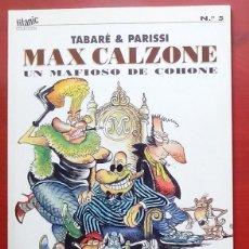 Coleccionismo de Revista El Jueves: COLECCION TITANIC 5 - MAX CALZONE - UN MAFIOSO DE COHONE DE TABARÉ Y JULIO CÉSAR PARISSI. Lote 79814475
