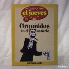 Coleccionismo de Revista El Jueves: GROUÑIDOS EN EL DESIERTO *** REVISTA Nº 3 *** COLECCIÓN CLÁSICOS EL JUEVES *** HUMOR ***. Lote 84512972