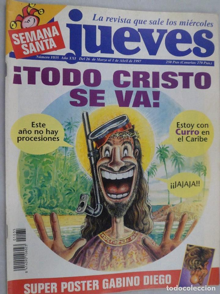 EL JUEVES. LA REVISTA QUE SALE LOS MIÉRCOLES Nº 1035 ABRIL 1997. SEMANA SANTA (Coleccionismo - Revistas y Periódicos Modernos (a partir de 1.940) - Revista El Jueves)